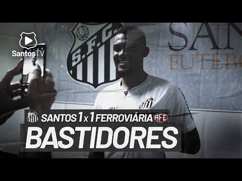 SANTOS 1 X 1 FERROVIÁRIA | BASTIDORES | PAULISTÃO (03/03/21)