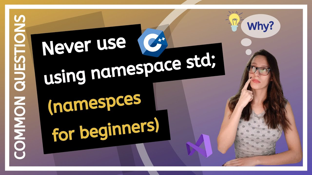 """What Is """"using Namespace Std"""" and Why Is It Considered A BAD PRACTICE? C++ Programming Questions"""