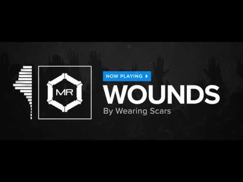 Wearing Scars - Wounds [HD]