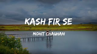 kash-fir-se-yaaram-jeet-gannguli-siddhanth-kapoor-ishita-raj-sharma-mohit-chauhan-kumaar