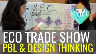Eco Trade Show: PBL & Design Thinking Project