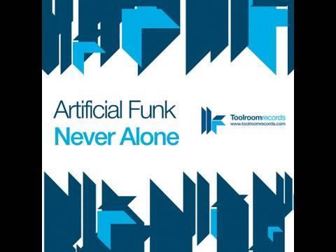 Artificial Funk - Never Alone - Seamus Haji & Paul Emanuel Remix
