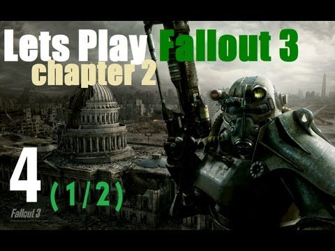 Let's Play Fallout 3 : Chapter 2 part 4 (1/2)