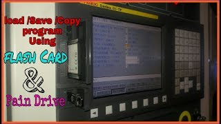 Load/Copy/Save a cnc program using pendrive or flashcard |