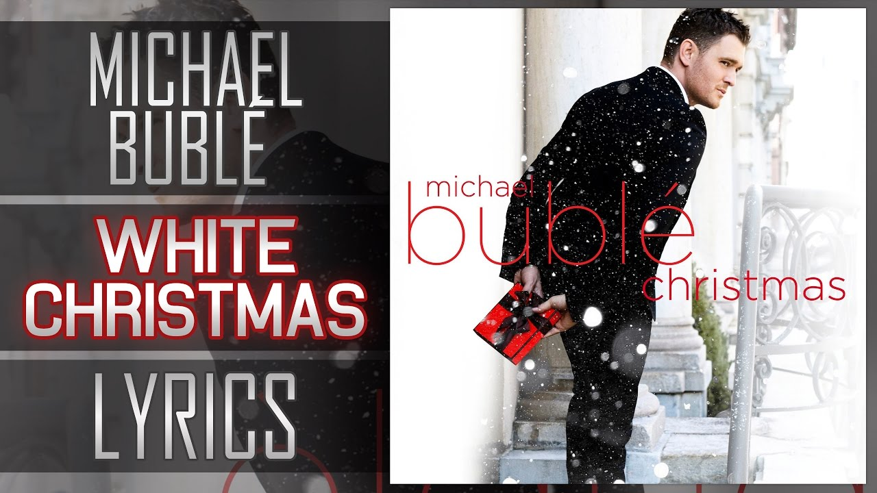 Michael Buble White Christmas.Lyrics Michael Buble White Christmas