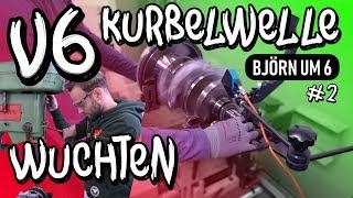 Björn um Sechs! #2 - V6 Kurbelwelle wuchten an Marius S4 Motor! | Philipp Kaess |