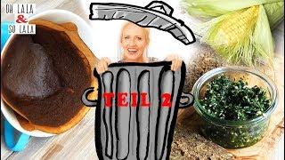 Geniale Rezepte aus Lebensmitteln die du für Abfall hältst * Teil 2 * gesund & lecker