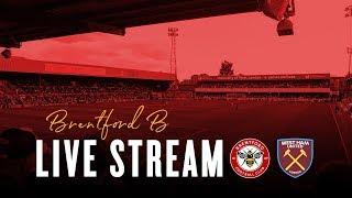 Brentford B v West Ham U23 - LIVE STREAM