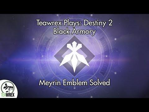 Destiny 2: Black Armory - Meyrin Emblem Solved thumbnail