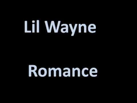 Lil Wayne - Romance (lyrics)
