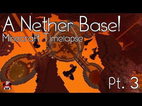 Minecraft Timelapse - NETHER BASE - Pt. 3 Of 3 (WORLD DOWNLOAD)