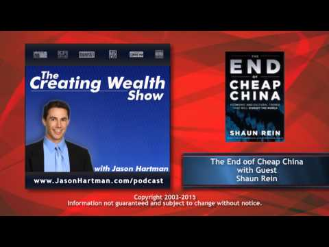 Creating Wealth #252 - The End of Cheap China with Guest Shaun Rein