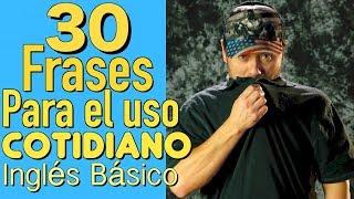 30 FRASES EN INGLES que VAS A NECESITAR TODOS LOS DIAS!I Inglés Básico