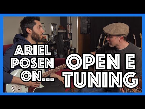 Ariel Posen On Open E (R5R35R) Tuning, How To Think About It And Navigate Chords And Scales