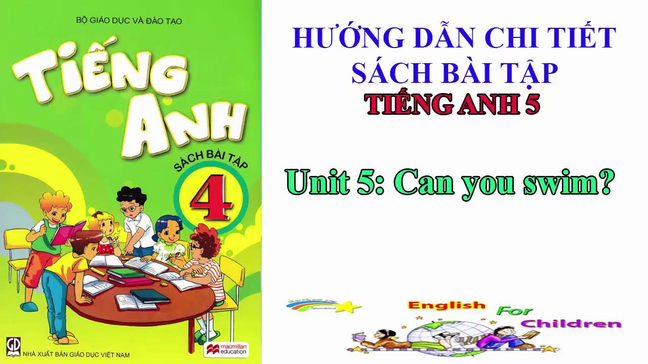 Bài tập tiếng Anh lớp 4-Unit 5: Can you swim?||Hướng dẫn sử dụng trọn bộ sách mềm tiếng anh 4