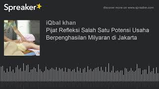 Pijat Refleksi Salah Satu Potensi Usaha Berpenghasilan Milyaran di Jakarta