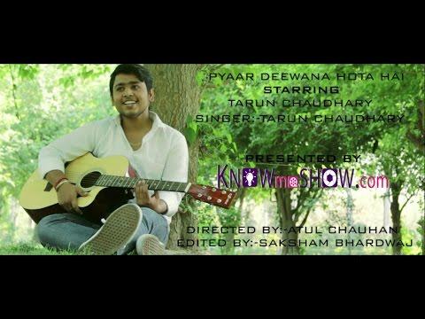 Pyaar Deewana Hota Hai:- Tarun Chaudhary
