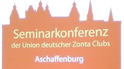 ZONTA Seminarkonferenz der Union deutscher ZONTA Clubs ín  Aschaffenburg