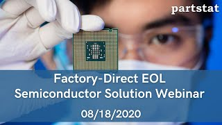 Factory-Direct EOL Semiconductor Solution Webinar Recording