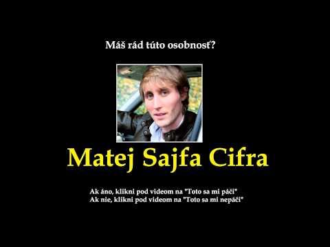 Máš rád Mateja Sajfa Cifru?