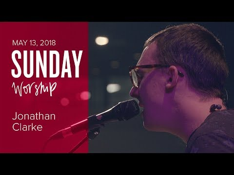 Worship with Jonathan Clarke and Mel Fraser (Sunday, 13 May 2018)