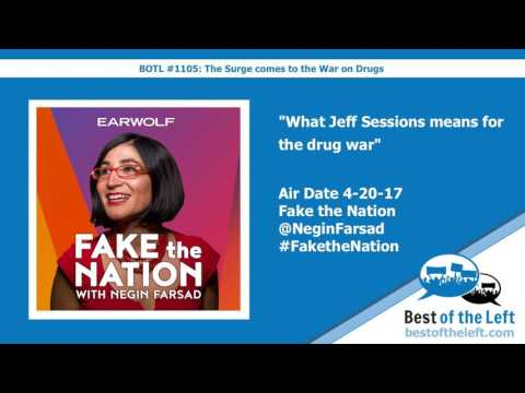 What Jeff Sessions means for the drug war - Fake the Nation - Air Date 4-20-17