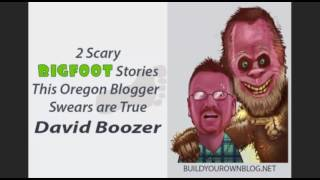 2 Scary Bigfoot Stories This Oregon Blogger Swears are True