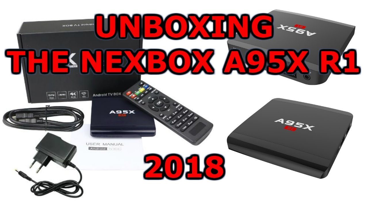 Unboxing of the Nexbox A95X R1 in 2018