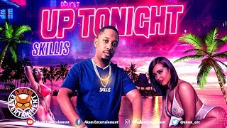 Skillis - Up Tonight (Raw) June 2019
