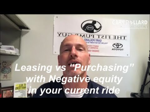"""Leasing vs """"Purchasing Advantage #2 you have negative equity with Gary Pollard The Fist Pump Guy"""