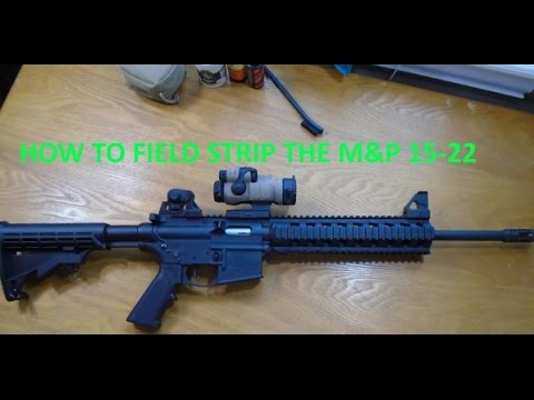 How to Field Strip a Smith & Wesson M&P 15-22
