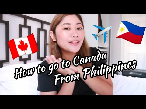 HOW TO GO TO CANADA FROM PHILIPPINES