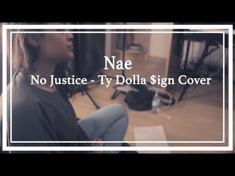 No Justice - Ty Dolla $ign Cover by Nae