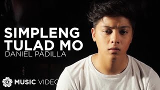 DANIEL PADILLA - Simpleng Tulad Mo (Official Music Video)