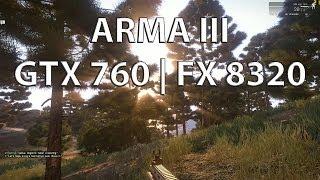 Arma 3 GTX 760 | FX 8320 Max Settings