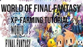 World of Final Fantasy XP Farming