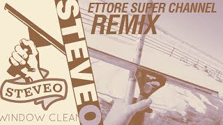 Ettore Super Channel Remix with SteveO