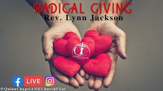 Radical Giving | Rev. Lynn Jackson | Quinn Chapel A.M.E Flint