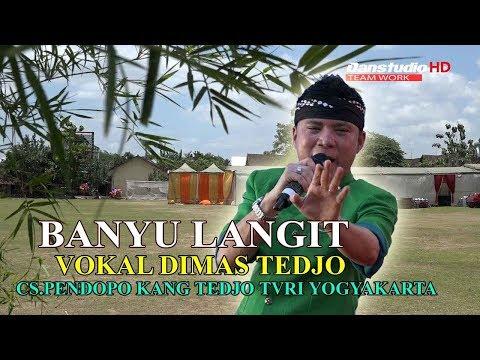 BANYU LANGIT - DHIMAS TEDJO - CAMPORSARI PENDOPO KANG TEDJO TVRI YOGYAKARTA Mp3