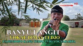 BANYU LANGIT - DHIMAS TEDJO - CAMPORSARI PENDOPO KANG TEDJO TVRI YOGYAKARTA