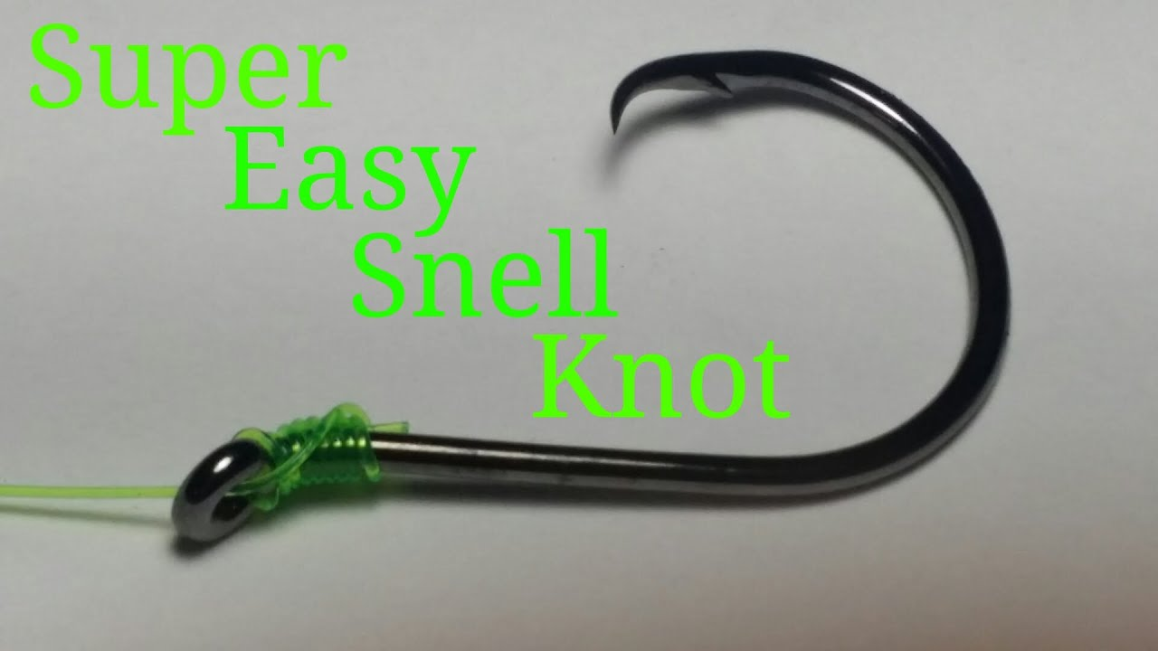 How To Tie A Super Easy Snell Knot Youtube