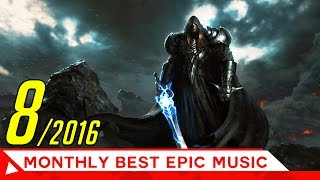 Best Epic Music of August 2016 | Action Adventure | Epic Music VN