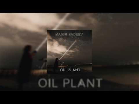 Максим Фадеев – #2 Oil Plant thumbnail