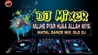 Mujhe Pyar Hua Allah Miya DJ Remix