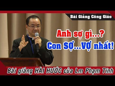 Con SỢ VỢ con nhất...  Bài giảng HÀI HƯỚC của LM Phạm Tĩnh