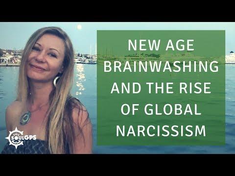 New Age Brainwashing & The Rise of Global Narcissism