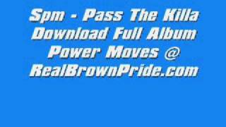 Spm - Pass The Killa Full Song + Download