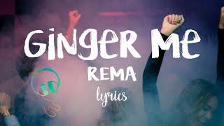 Rema - Ginger Me (lyrics)