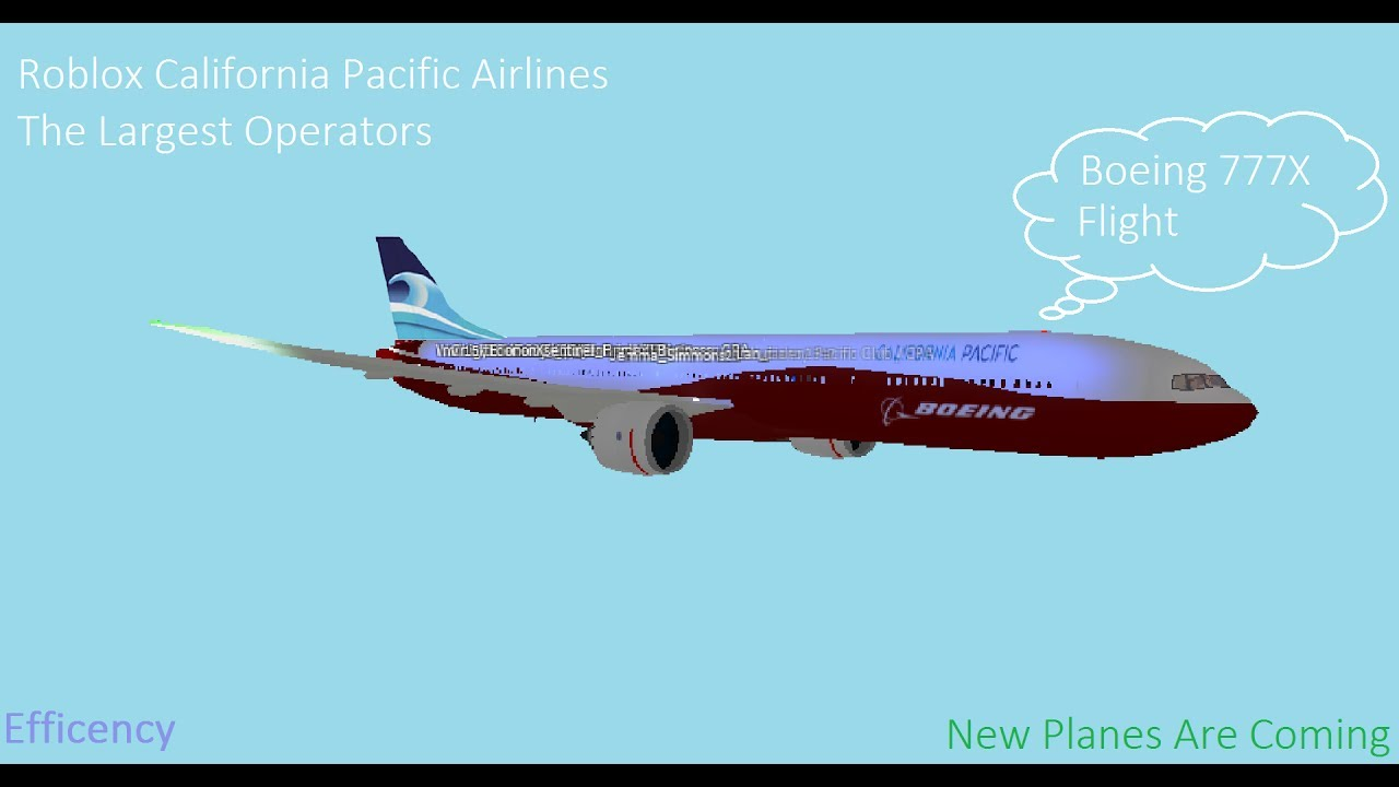 Roblox Flight California Pacific Airlines Boeing 777 9x Youtube