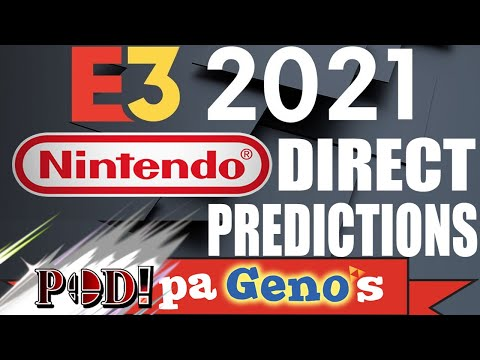 E3 2021 Nintendo Direct PREDICTIONS with PapaGenos, PushDustIn, and x45x - PODpaGenos